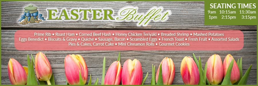 Easter Buffet! Call for your reservation.